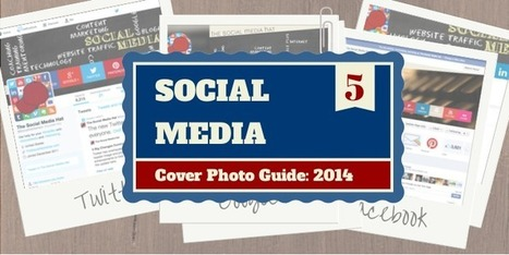 The Complete Social Media Cover Photo Guide | Tech fun on the fly | Scoop.it