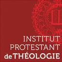 Appel à candidature de l'Institut protestant de théologie | Institut Protestant de Théologie | Théologies chrétiennes | Scoop.it