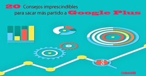 Consejos para sacar más rendimiento a Google Plus español | SOLOMO : Estrategias de Marketing de Redes Sociales, Ventas  Locales y Móviles | Scoop.it