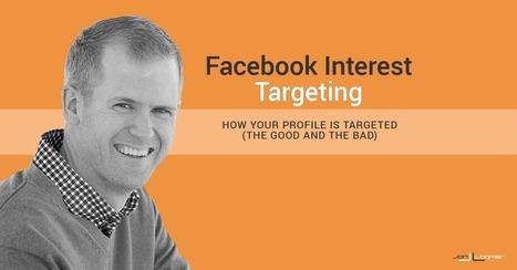 Facebook Interest Targeting: How Your Profile is Targeted (The Good and Bad) | Facebook for Business Marketing | Scoop.it
