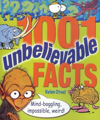 1001 Unbelievable Facts: Mind-Boggling, Impossible, Weird! (1001 Series) | Strange days indeed... | Scoop.it