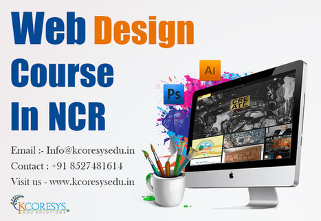 Become an Awesome Web Designer with Web Design Training Company in NCR | Training in Noida | Scoop.it