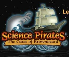 Science Pirates: The Curse of Brownbeard | Into the Driver's Seat | Scoop.it