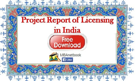 Project report on licensing in India - Download MBA Projects ~ MBAnetbook.co.in: MBA e-Notes & Projects   MBAnetbook.co.in   MBA Notes, Project Reports, MBA Articles   Scoop.it