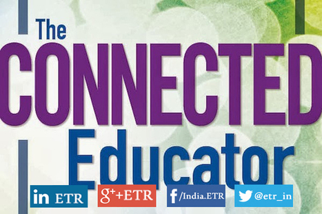 Benefits of Being a Connected Educator - EdTechReview™ (ETR) | Transformational Teaching and Technology | Scoop.it