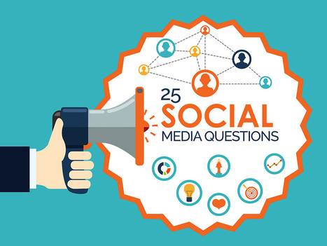 25 No-Fail Social Media Questions for Better Relationships | Social Media Useful Info | Scoop.it