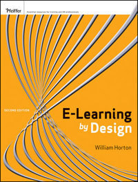 Book Review: E-Learning by Design, 2nd Edition, by William Horton by Bill Brandon : Learning Solutions Magazine | Business and Economics: E-Learning and Blended Learning | Scoop.it