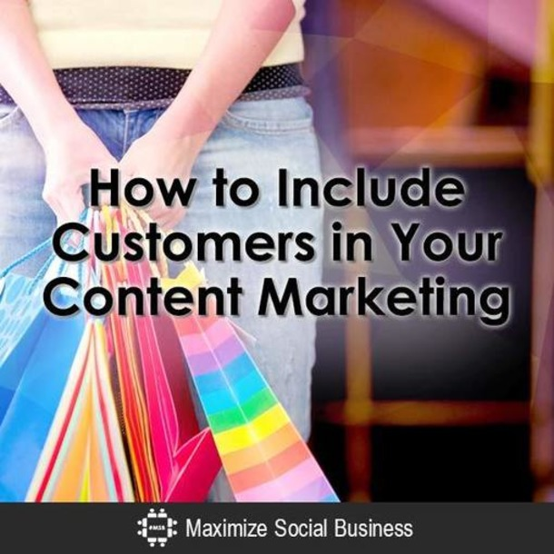 How to Include Customers in Your Content Marketing | Small Business On The Web | Scoop.it