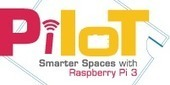 Pi IoT - Smarter Spaces with Raspberry Pi 3: Ab..., in Pi IoT Documents | element14 Community | Heron | Scoop.it