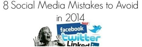 Social Media Mistakes to Avoid in 2014   Social Media Useful Info   Scoop.it