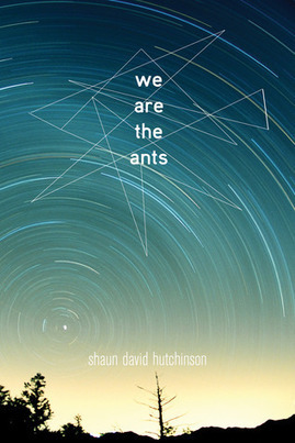 We Are the Ants by Shaun Hutchinson: An Appraisal by Travis Crowder | Young Adult Novels | Scoop.it