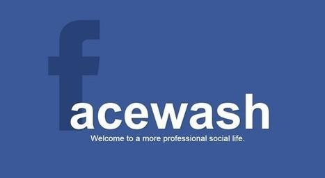 FaceWash : nettoyez votre compte Facebook! | Social Media With Cheese | Scoop.it