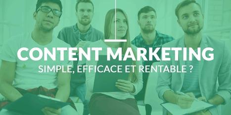 Et si le Content Marketing était Simple, Efficace et Rentable ?   Content Marketing, Marketing par Contenus et Brand Content   Scoop.it
