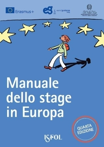 La quarta edizione del Manuale dello stage in Europa (da ISFOL) [da Infoegio - Blog] | Infoegio's Scoop.it | Scoop.it