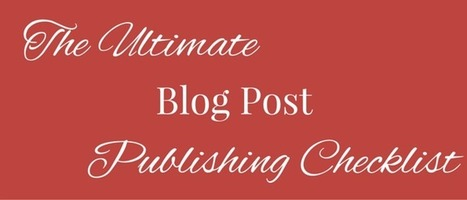 Blog Checklist: The Ultimate Blog Post Publishing Checklist | Work From Home | Scoop.it