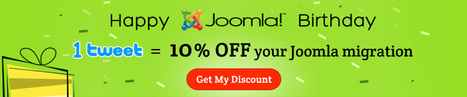 Happy Joomla Birthday: Get your Migration Discount | Joomla Rock! | Scoop.it