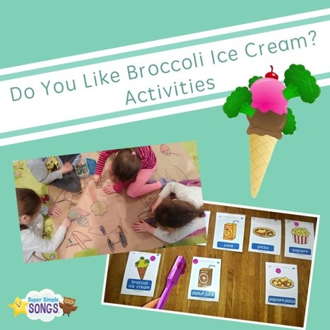 Do You Like Broccoli Ice Cream? Activities | Super Simple Learning Blog | English Teacher's Digest - Young Learners | Scoop.it