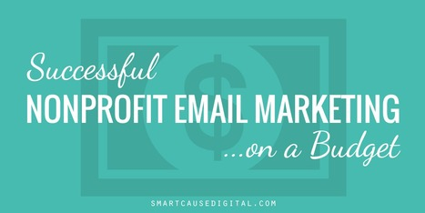 Successful Nonprofit Email Marketing… On a Budget | Nonprofit Online Communications | Scoop.it