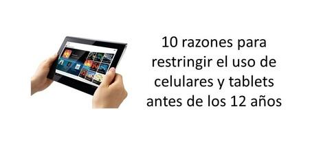 10 razones para restringir el uso de celulares y tablets antes de los 12 años ~ Educación Preescolar | Educacion, ecologia y TIC | Scoop.it