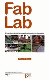 Fab Lab: L'avant-garde de la nouvelle révolution industrielle - Fondation Internet Nouvelle Génération   Fab Lab à l'université   Scoop.it