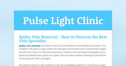 Spider Vein Removal - How to Discover the Best Vein Specialist | Spider Vein Treatment | Scoop.it