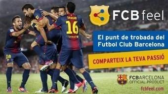 FCB Feel, le nouveau réseau social du Barça! | Coté Vestiaire - Blog sur le Sport Business | Scoop.it