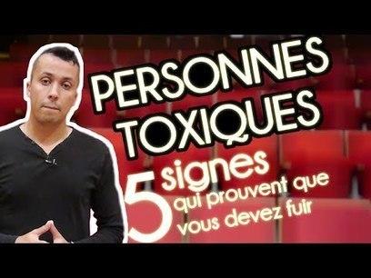 Personnes toxiques : 5 signes qui prouvent que vous devez vous casser ! | Culture Mission Locale | Scoop.it