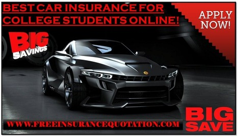 Student Car Insurance - Compare Cheap Auto Insurance For College Students: Get Car Insurance For College Students With No Credit Check, Nothing To Pay Upfront | Free Insurance Quotation | Scoop.it
