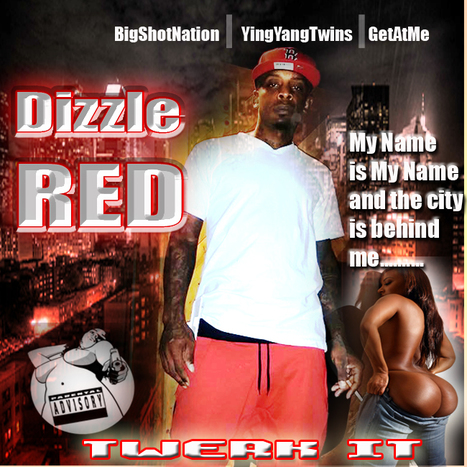 "Dizzle RED ""TWERK IT"" #ForDaTwerkNU 