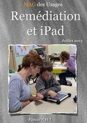 MAG des Usages - Remédiation et iPad | Accompagner les élèves en situation de handicap | Scoop.it