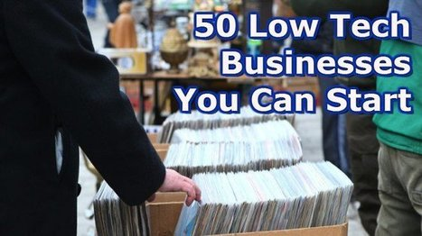 50 Low Tech Business Ideas You Can Start Today | Ultimate Tech-News | Scoop.it