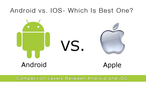 Android vs. IOS- Which is Best One? | IT | Scoop.it