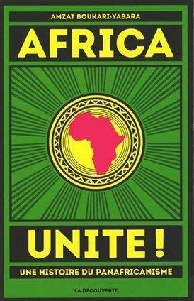 Livre : Africa Unite par Amzat Boukari-Yabara | Actions Panafricaines | Scoop.it