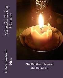 Mindful Being Towards Mindful Living Gold Course by Natasa Pantovic Nuit | Self Development | Scoop.it