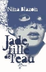 Jade, fille de l'eau - Nina Blazon | So What? Votre magazine féminin en ligne | Fantaisie littéraire | Scoop.it