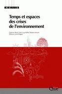 Temps et espaces des crises de l'environnement, par Corinne Beck et al. | Thinking Lines | Scoop.it