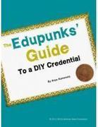 The Edupunks' Guide to a DIY Credential | Learning Technology News | Scoop.it