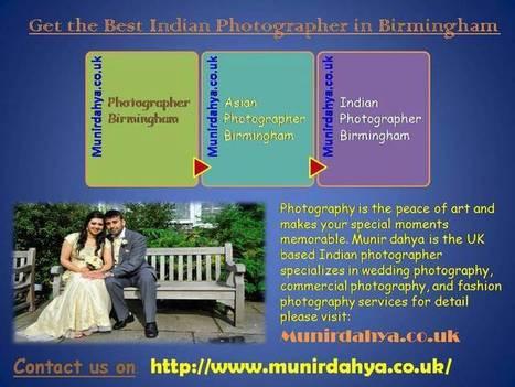 Get the Best Indian Photographer in Birmingha | Munirdahya.co.uk | Scoop.it
