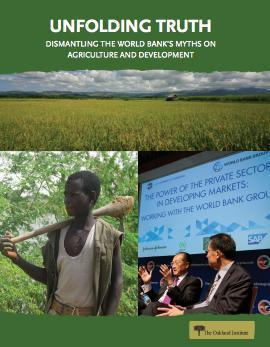 Unfolding Truth: Dismantling the World Bank's Myths on Agriculture and Development (PDF) | NGOs in Human Rights, Peace and Development | Scoop.it