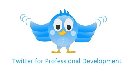 Amazing Ways Twitter Can Give Wings to Your Professional Development - EdTechReview™ (ETR) | Edtech PK-12 | Scoop.it