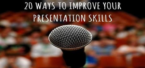20 Ways to Improve Your Presentation Skills | Presentation Tips & Tools | Scoop.it