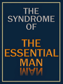 """THE SYNDROME OF THE """"ESSENTIAL MAN"""" 