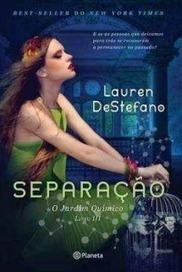 Pedacinho Literário: Separação (O Jardim Químico #3), Lauren DeStefano [Divulgação Editorial]   Ficção científica literária   Scoop.it