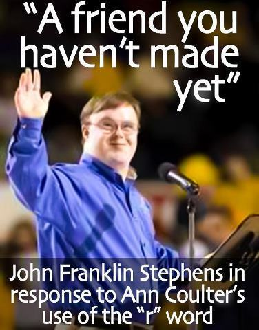 An Open Letter to Ann Coulter from John Franklin Stephens | Intellectual Disability | Scoop.it