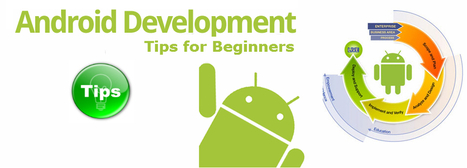 Android Application Development: Some Tips for Beginners | Webappscapital | Scoop.it