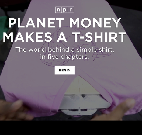 Planet Money Makes A T-Shirt | Learning, Teaching & Leading Today | Scoop.it