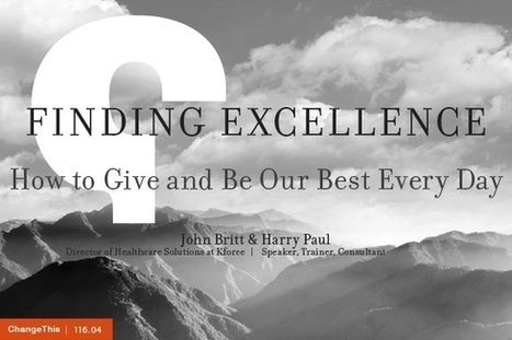 Change This - Finding Excellence: How to Give and Be Our Best Every Day | WorkLife | Scoop.it