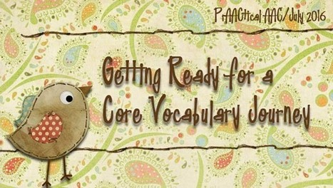 Getting Ready for a Core Vocabulary Journey | AAC: Augmentative and Alternative Communication | Scoop.it