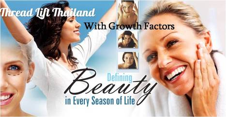 Thread lift Thailand with Growth Factors, PDR Threads Face Lift in Bangkok Special Promotion - Urban Beauty Thailand | Facelift Thailand Find Thai Face Lift Best Surgeons in Bangkok, Phuket Thailand | Scoop.it