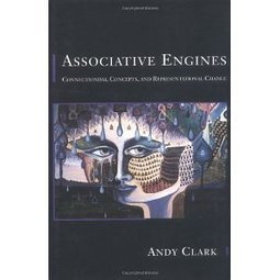 Associative Engines: Connectionism, Concepts, and ... - Zhaxia | consciousness | Scoop.it